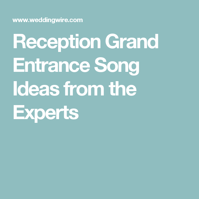 Instrumental Wedding Recessional Songs: Reception Grand Entrance Song Ideas From The Experts
