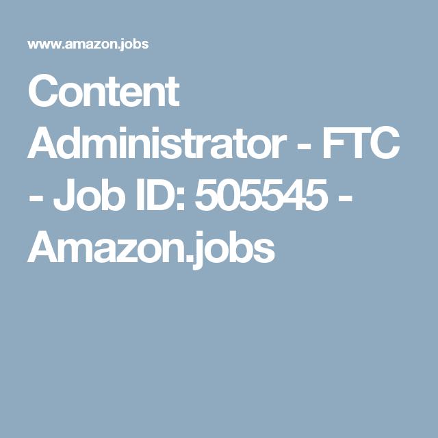 Content Administrator - FTC - Job ID: 505545 - Amazon.jobs