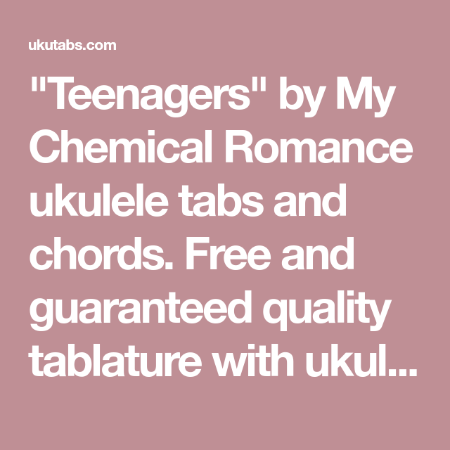 Teenagers By My Chemical Romance Ukulele Tabs And Chords Free And