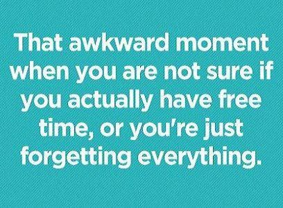 Forgetfulness Awkward Moment Quotes Funny Quotes Quotes