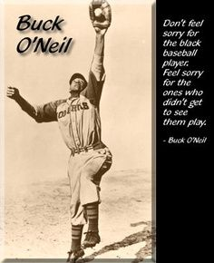 Buck O Neil Quotes Baseball Quotes Sports Quotes Baseball