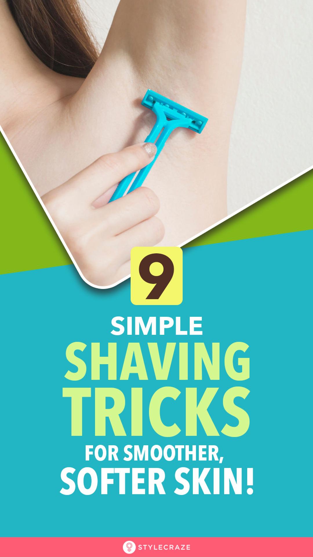 9 Simple Shaving Tricks For Smoother Softer Skin Skin So Soft Shaving Tips Shaving Legs