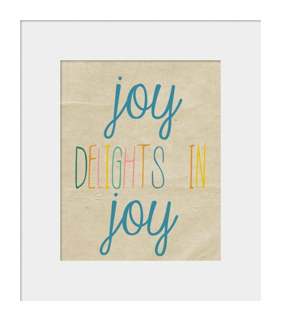 Joy Delights In Joy Shakespeare Inspirational Quote Print Via Etsy