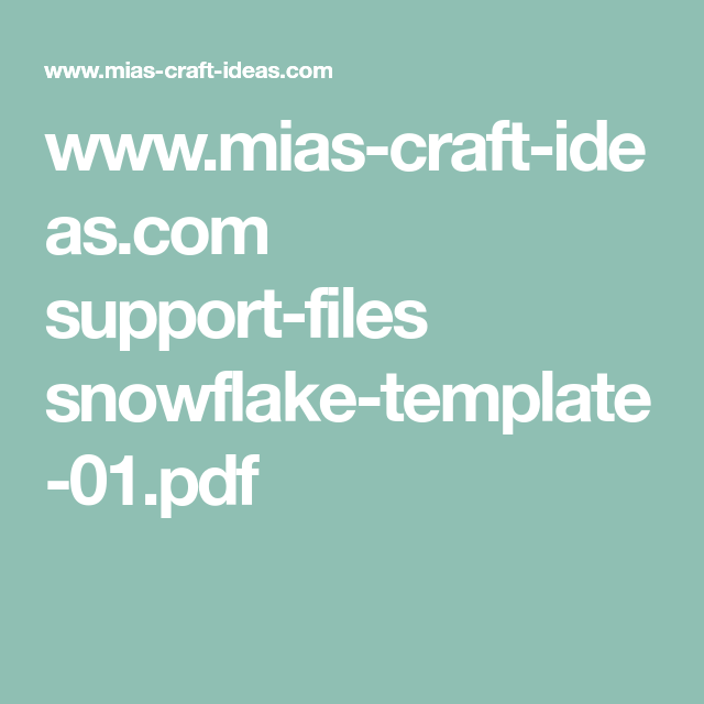 Www Mias Craft Ideas Com Support Files Snowflake Template 01 Pdf