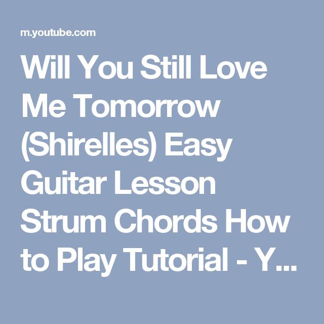 Will You Still Love Me Tomorrow (Shirelles) Easy Guitar Lesson Strum ...