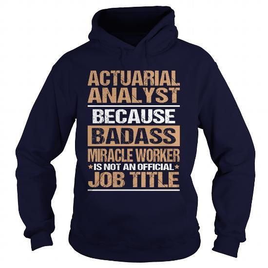 ACTUARIAL ANALYST T Shirts, Hoodies. Check price ==► https://www.sunfrog.com/LifeStyle/ACTUARIAL-ANALYST-95409047-Navy-Blue-Hoodie.html?41382