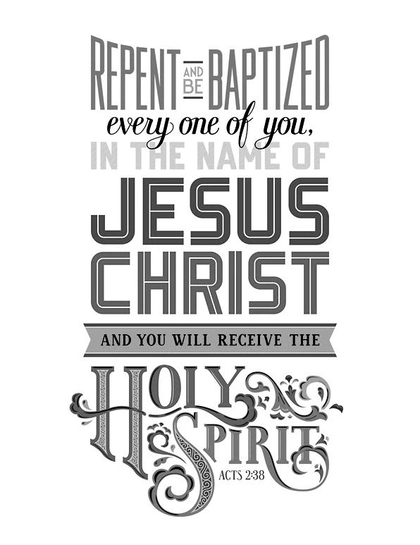 Repent and be Baptized everyone of you in the name of