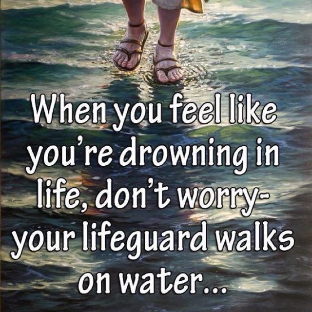 Image result for quotes about lifeguard walking on water