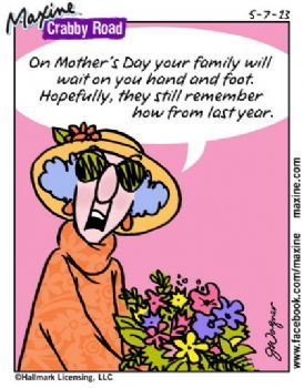 Happy Mother 39 S Day From Maxine Mothers Day Funny Quotes Maxine Happy Mothers Day