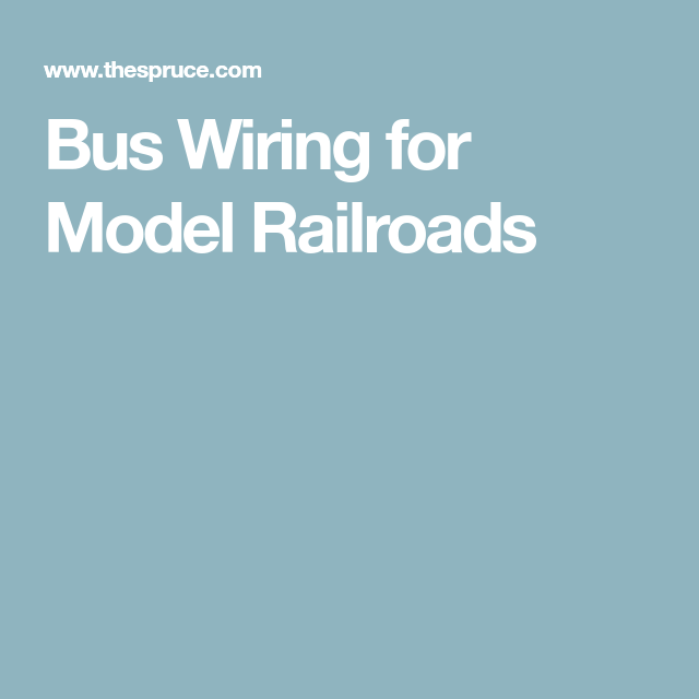 Bus Wiring for Model Railroads | Model train and Layouts