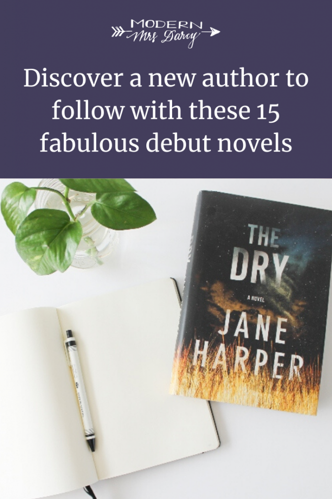 Discover A New Author To Follow With These 15 Fabulous Debut Novels Modern Mrs Darcy In 2020 Novels Book Club Recommendations Literary Fiction Books