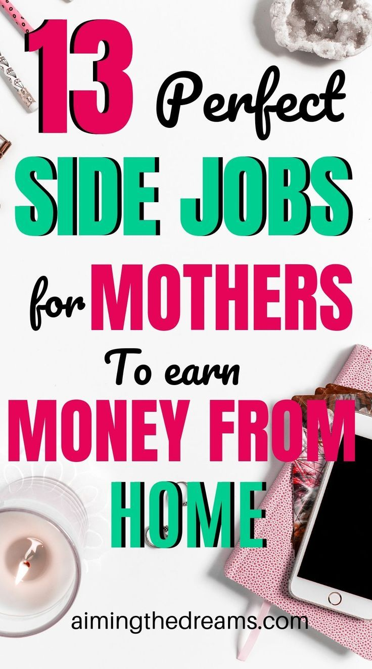 13 work ideas mothers can start today and earn side