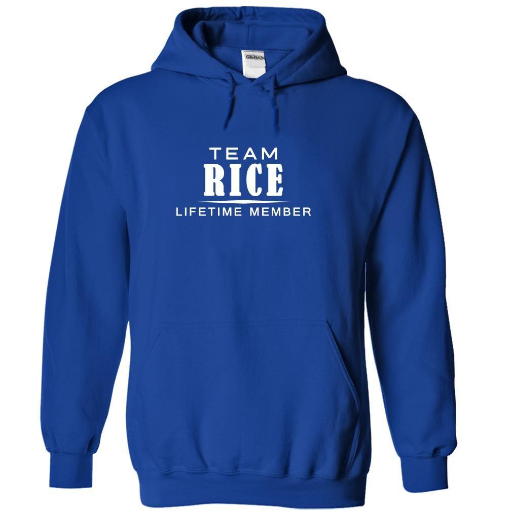 Team RICE, Lifetime member   Names T-Shirts and Hoodies ...