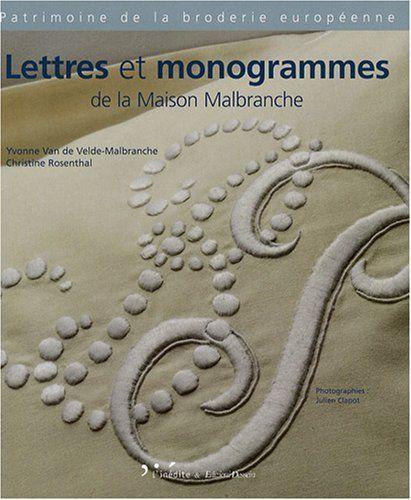 Lettres Et Monogrammes De La Maison Malbranche Edition