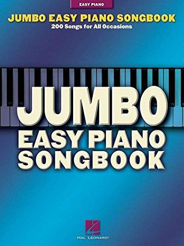 Jumbo Easy Piano Songbook 200 Songs For All Occasions Ha Easy Piano Songs Music Book