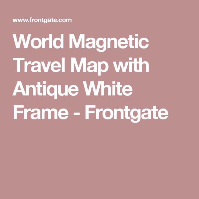 World magnetic travel map with antique white frame frontgate world magnetic travel map with antique white frame frontgate gumiabroncs Images