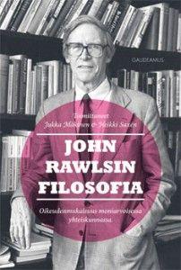 Jukka Mäkinen & Heikki Saxén (toim.): John Rawlsin filosofia   ISBN 978-952-495-257-6  http://www.gaudeamus.fi/?p=7068