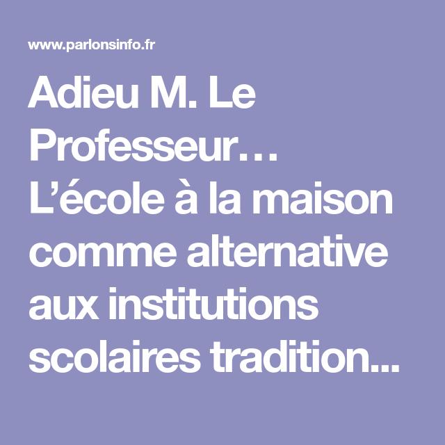 Adieu M. Le Professeur… L'école à la maison comme alternative aux institutions scolaires traditionnelles | ParlonsInfo