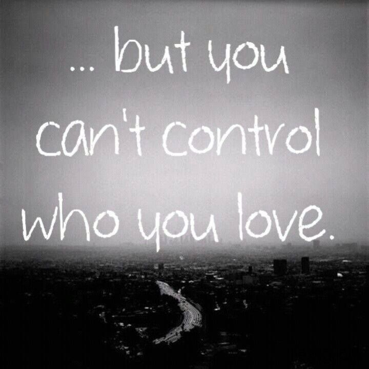 you can't control who you love - love images