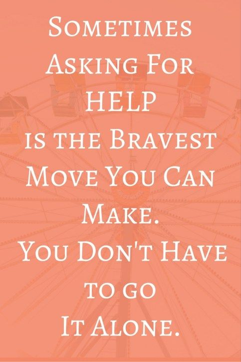 It's Okay to Ask For Help: Know When to Accept Support | Ask for ...