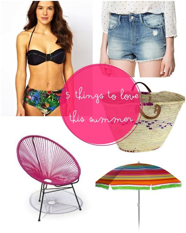 5 Things to love this summer