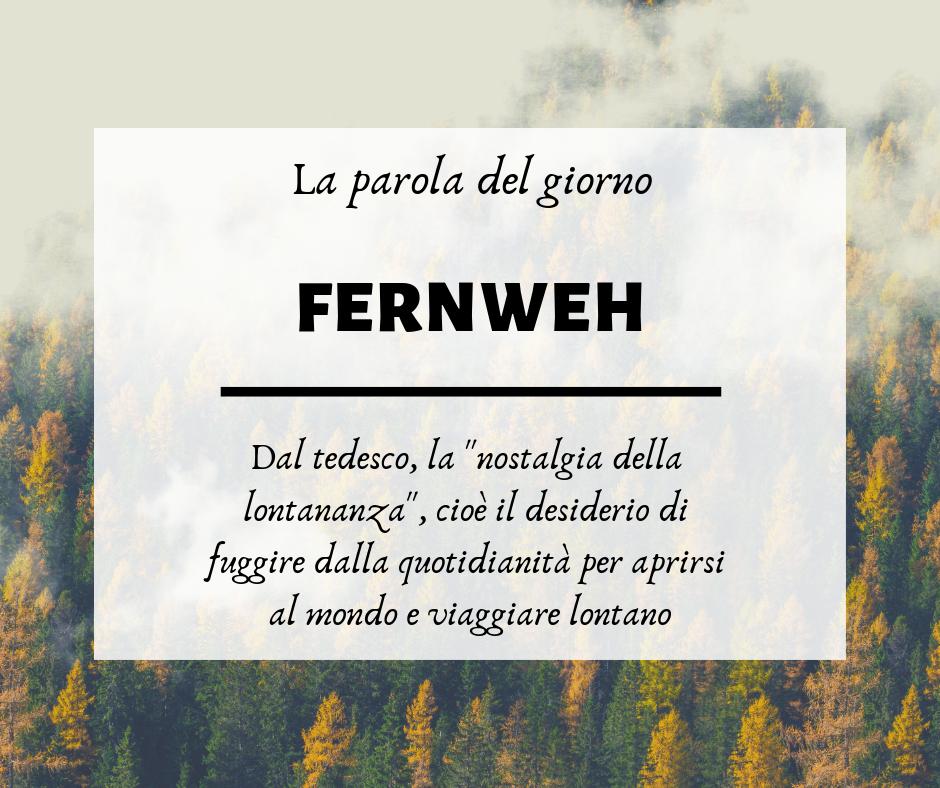 Fernweh Dal Tedesco è La Nostalgia Della Lontananza Il