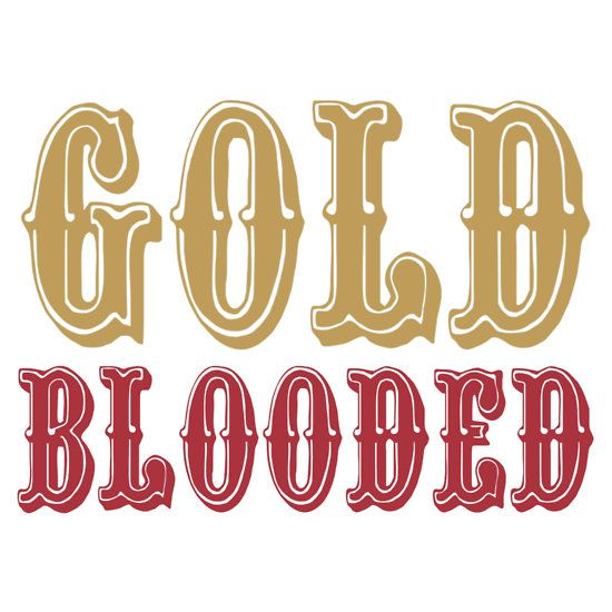 GOLD BLOODED - San Francisco 49ers Fans
