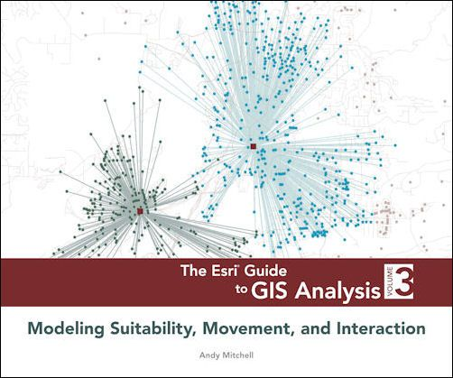 The Esri Guide To Gis Analysis Volume 3 Modeling Suitability