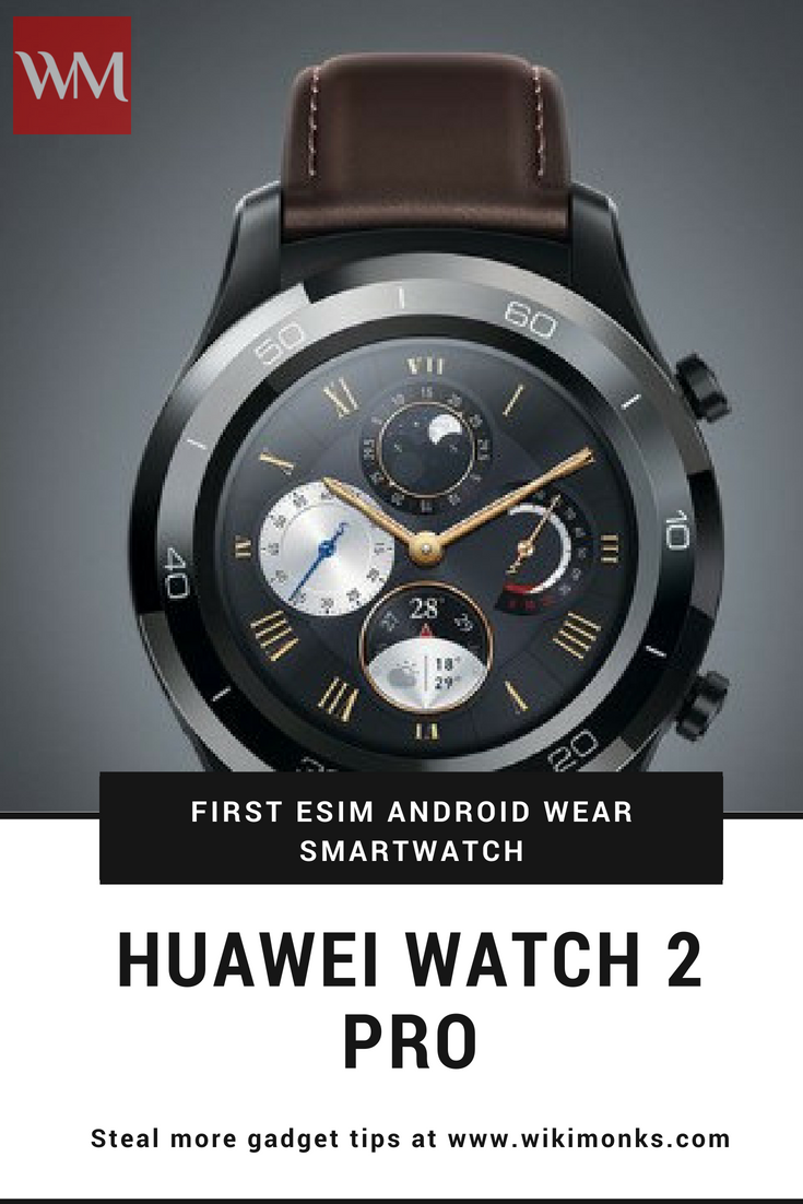 Huawei Watch 2 Pro is the newest Android wearable device