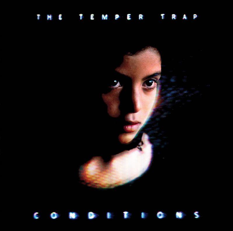 The Temper Trap - Conditions (2,009)