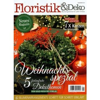 Deko Magazin das magazin ist vor kurzem erstmalig erschienen floristik deko 1