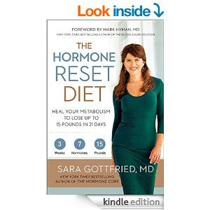 The Hormone Reset Diet: Heal Your Metabolism to Lose Up to 15 Pounds in 21 Days - Kindle edition by Sara Gottfried M.D.. Health, Fitness & Dieting Kindle eBooks @ Amazon.com.