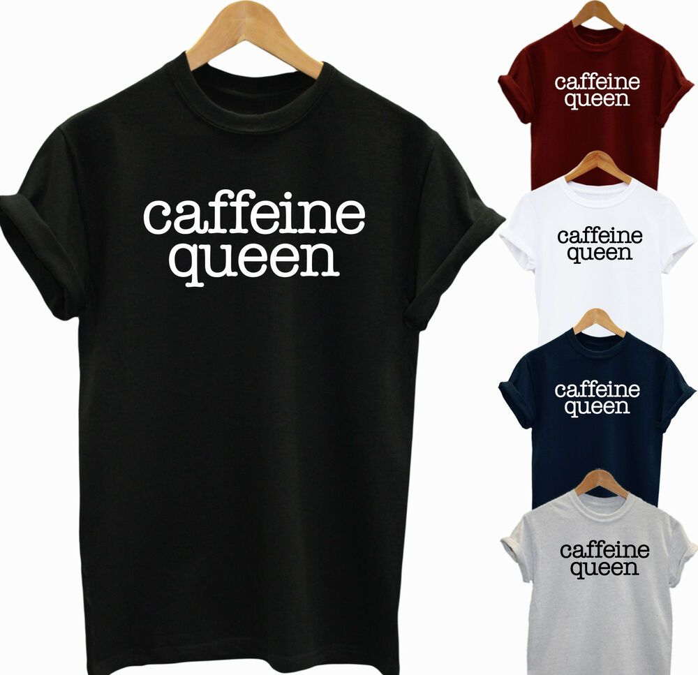957f7aa7 CAFFEINE QUEEN COFFEE LOVERS FUNNY SLOGAN UNISEX T SHIRT \LADIES TEE TOP  #PerfectStainGildan #TShirt #Casual