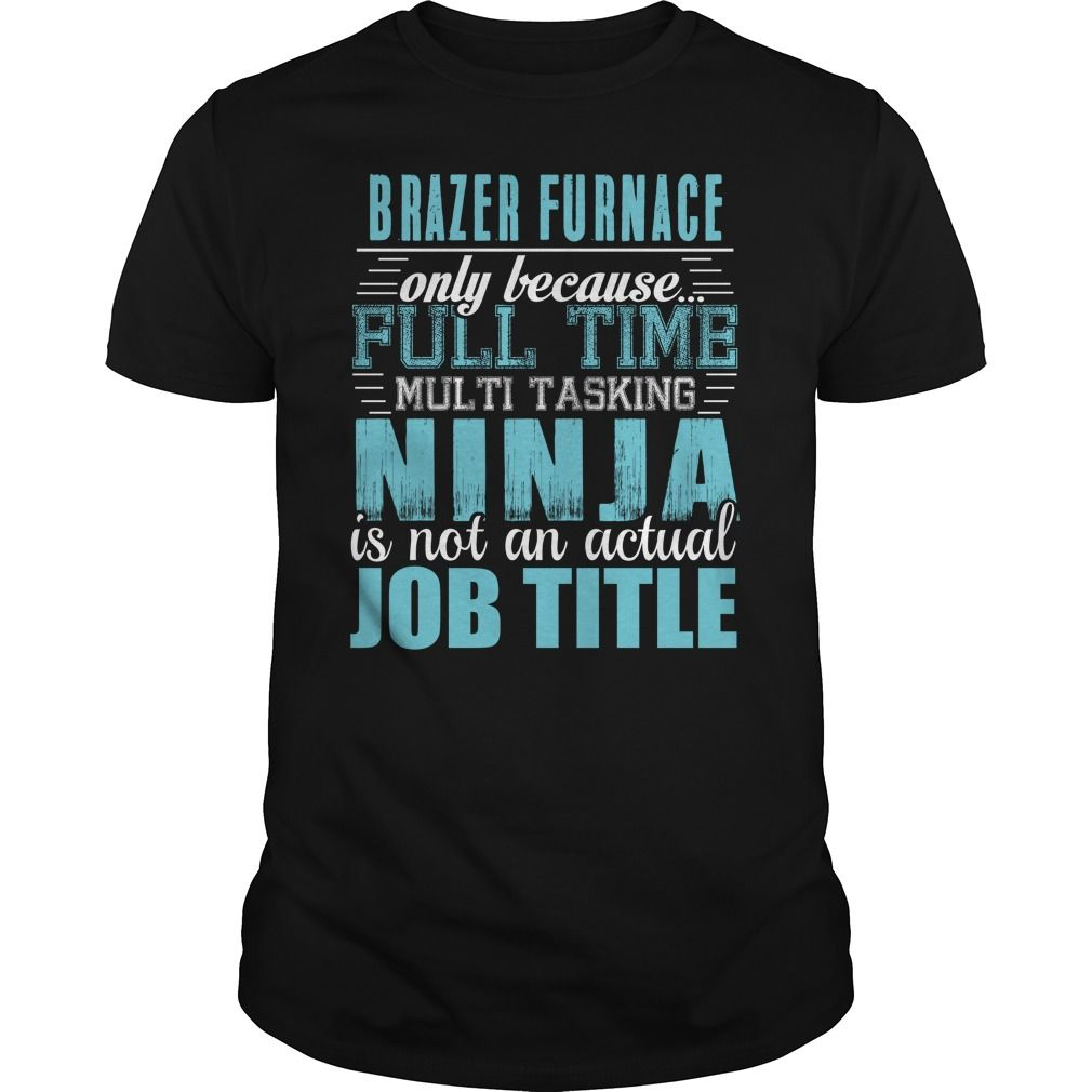 BRAZER FURNACE Ninja T-Shirts, Hoodies. VIEW DETAIL ==► https://www.sunfrog.com/LifeStyle/BRAZER-FURNACE-Ninja-T-Shirt-Black-Guys.html?id=41382