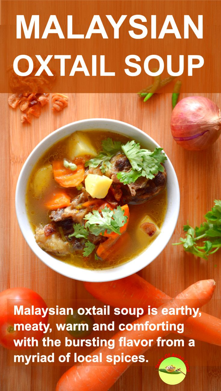 Oxtail Soup Malaysian Style Recipe Oxtail Soup Asian