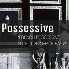 French Possessive Adjectives Made Easy! - Talk in French #french #language #grammar