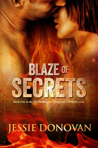 Monlatable Book Reviews: Blaze of Secrets (Asylums For Magical Threats #1) by Jessie Donovan Review