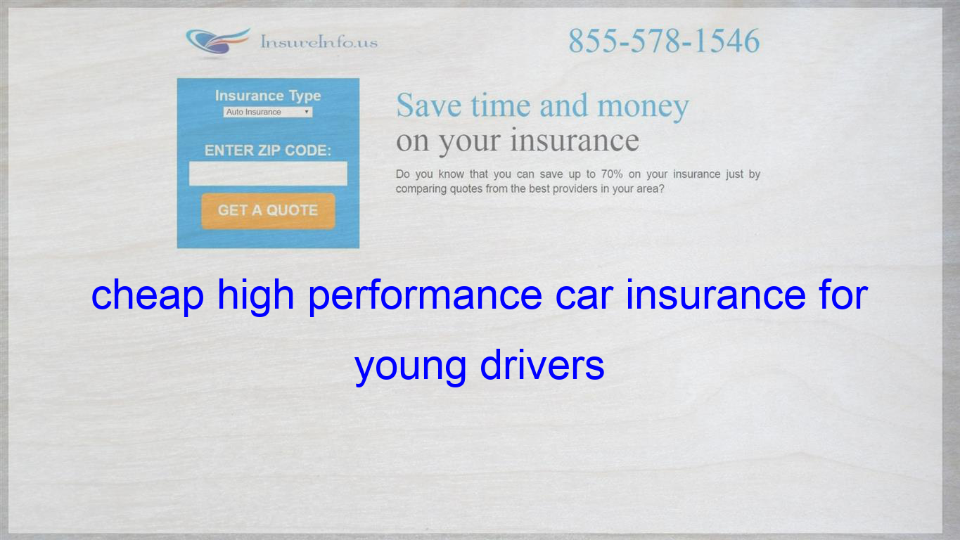 Cheap High Performance Car Insurance For Young Drivers Health