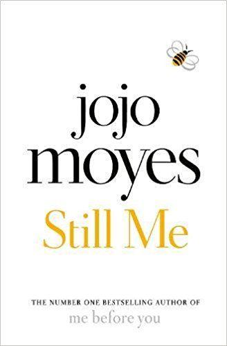 Still Me Amazon Co Uk Jojo Moyes 9780718183189 Books Books