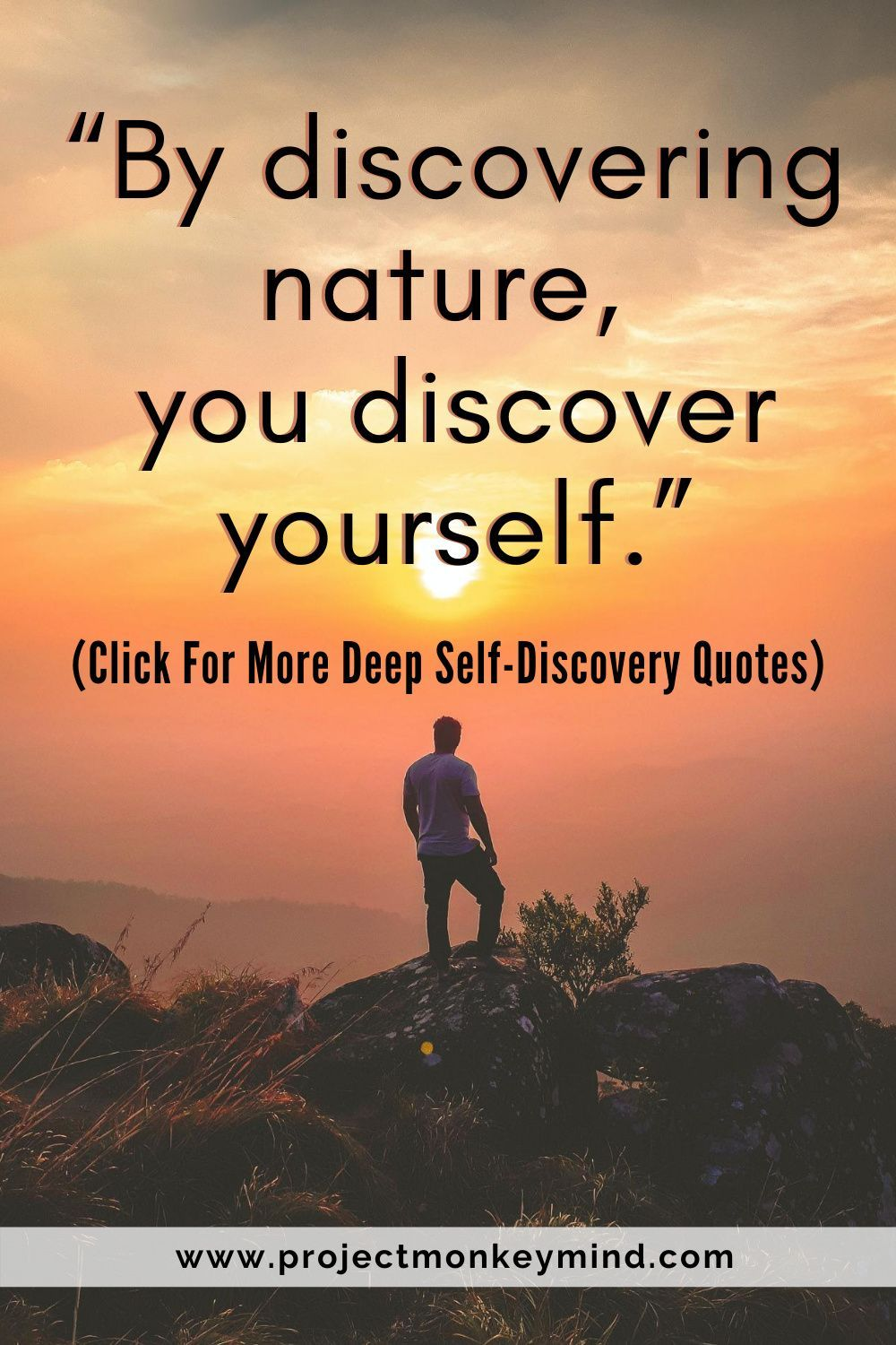 61 Self Discovery Quotes To Find Yourself Today Self Discovery Quotes Yoga Meditation Quotes Nature Quotes