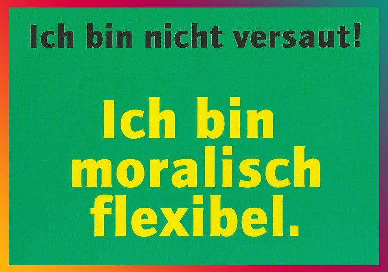 moralisch flexibel :P