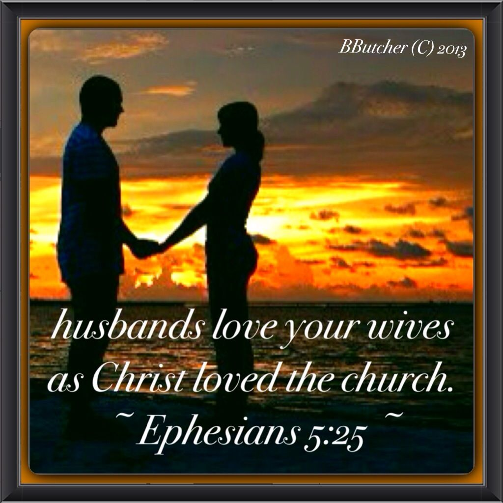 ephesians 5 25 husbands love your wives unmarried men love your