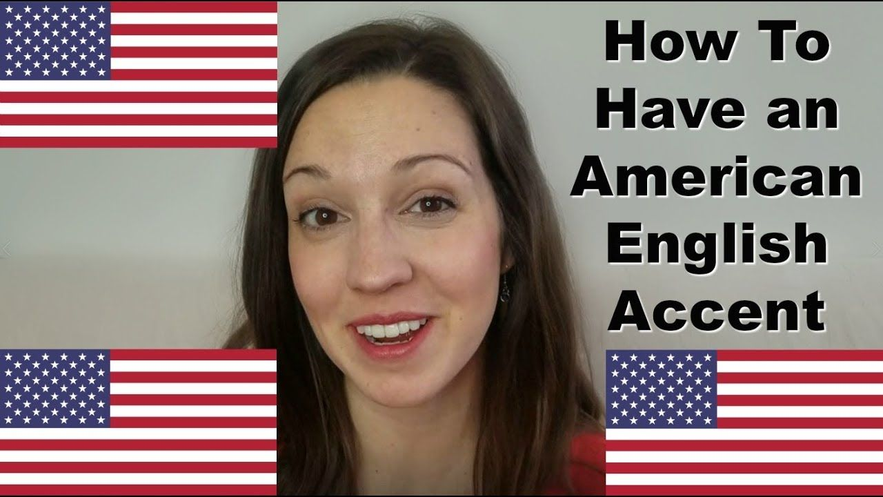4 secrets to having an american english accent advanced