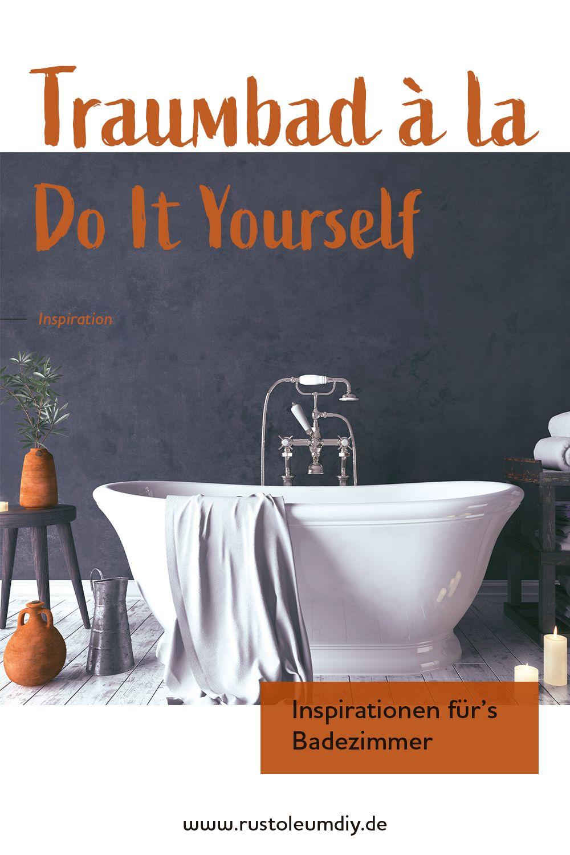 Mit Do It Yourself Zum Traumbad Traumbad Badezimmer Gestalten Badezimmer