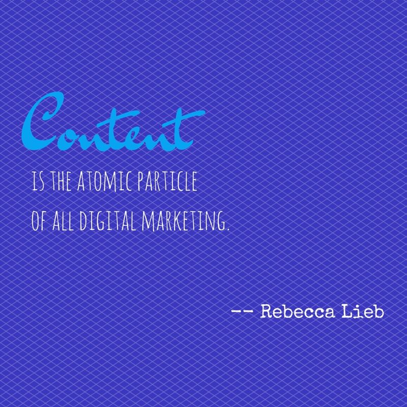 """""""Content is the atomic particle of all digital marketing"""