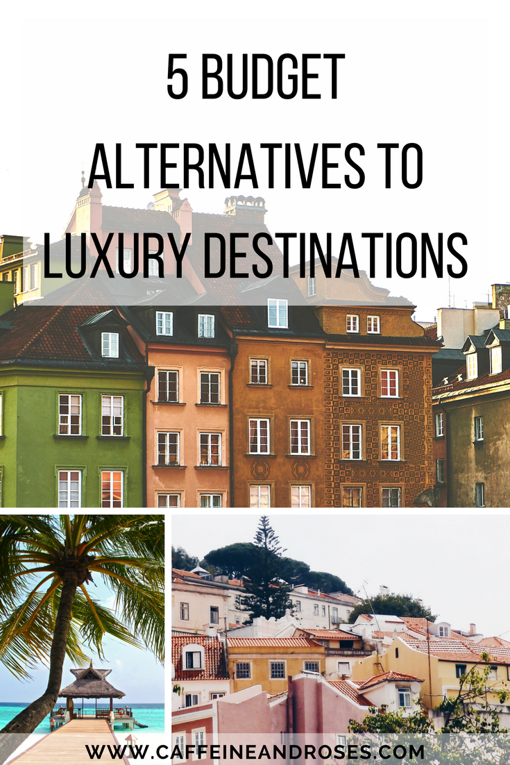 5 Budget Alternatives to Luxury Destinations Cheap