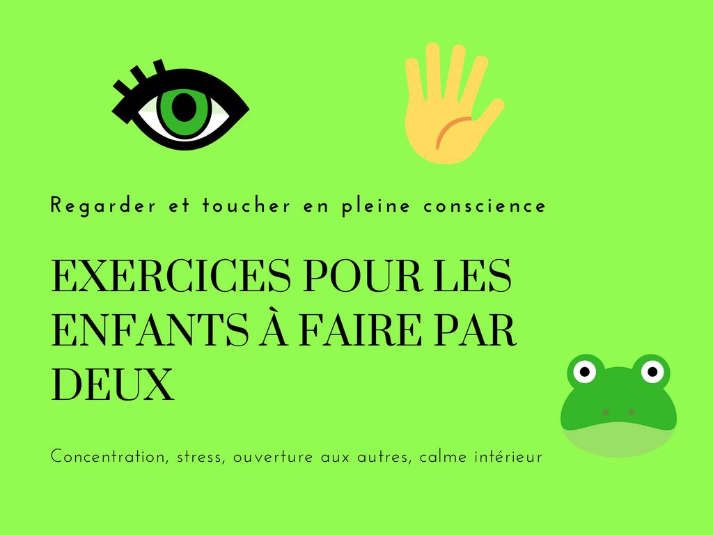 Regarder Et Toucher En Pleine Conscience Exercices Pour Les Enfants A Faire Par Deux Pleine Conscience Enfant Pleine Conscience Exercices De Pleine Conscience