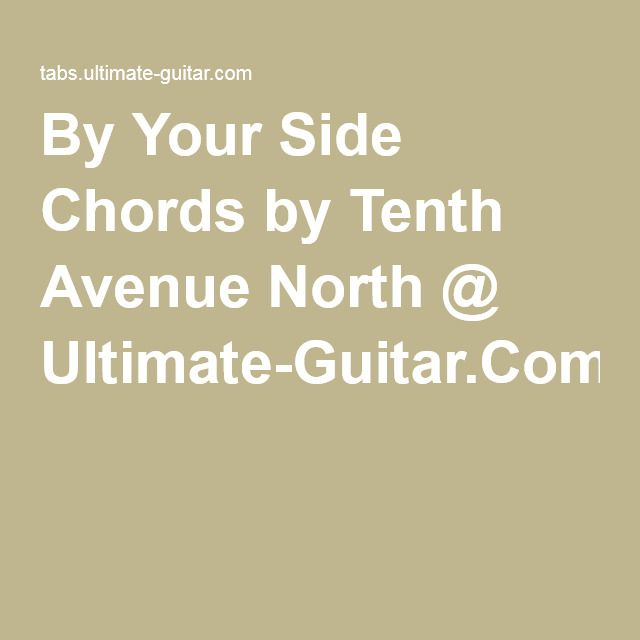 By Your Side Chords by Tenth Avenue North @ Ultimate-Guitar.Com ...