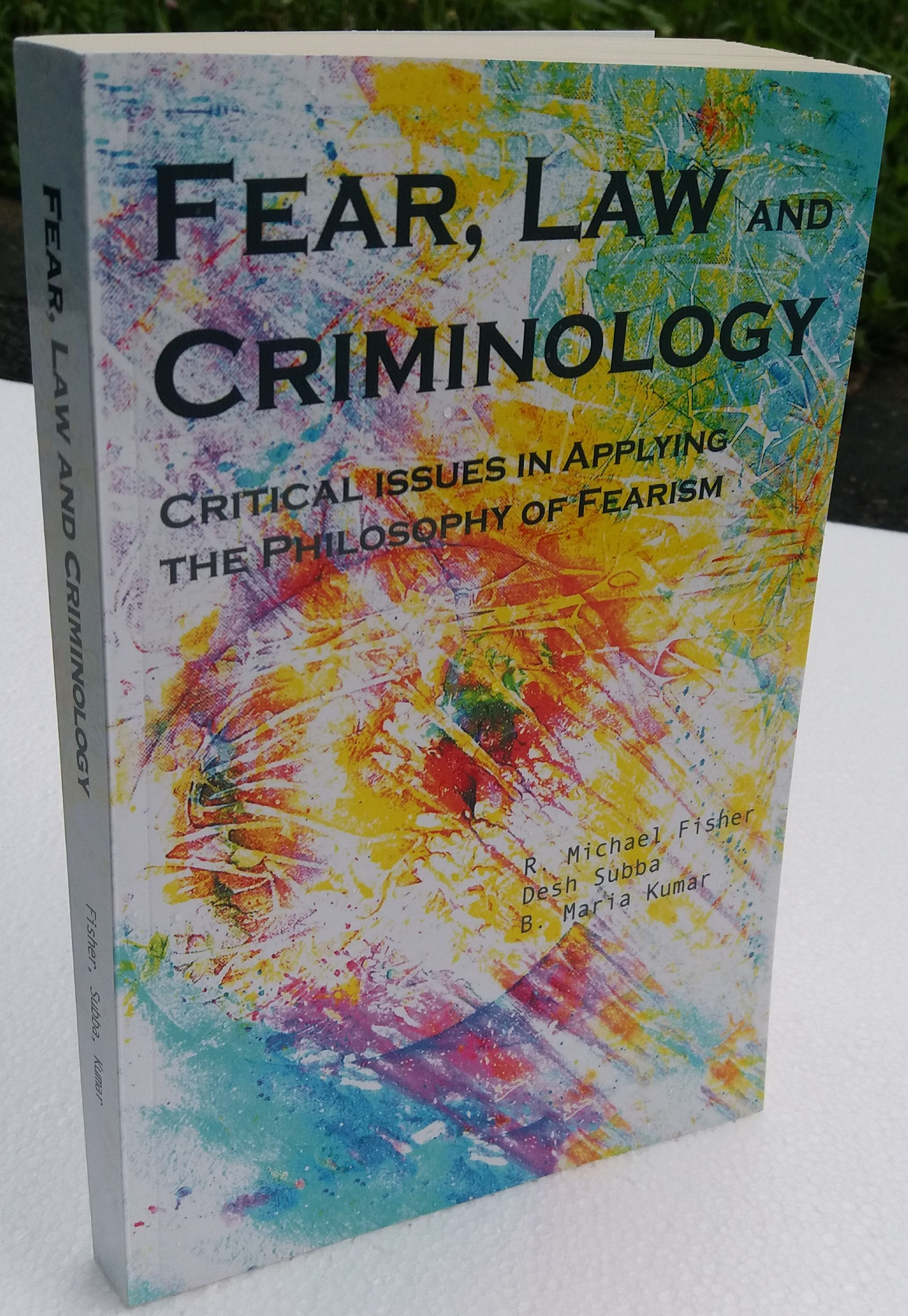Fear Law And Criminology Critical Issues In Applying The Philosophy Of Fearism Psychology Books Self Development Books Inspirational Books