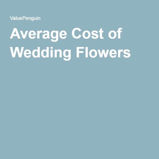 Average Cost Of Wedding Flowers (With Images)